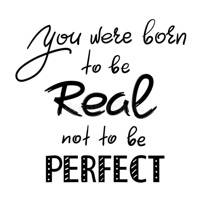 您出生是真正的不是完善的-手写的诱导行情 库存例证