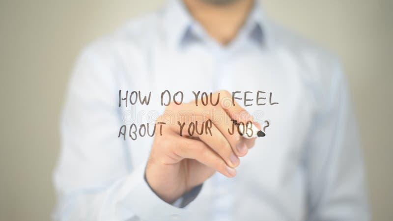 您怎么感觉关于您的工作?在透明屏幕上的人文字 免版税库存照片