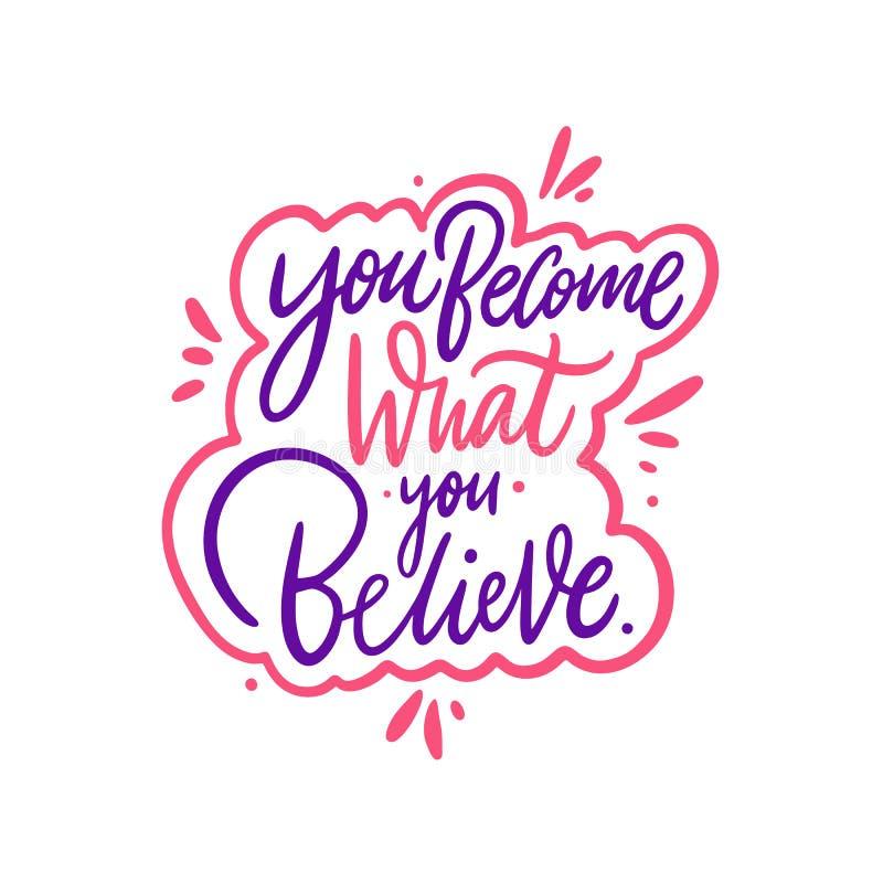 您成为什么您相信 手拉的传染媒介字法 诱导激动人心的行情 向量例证