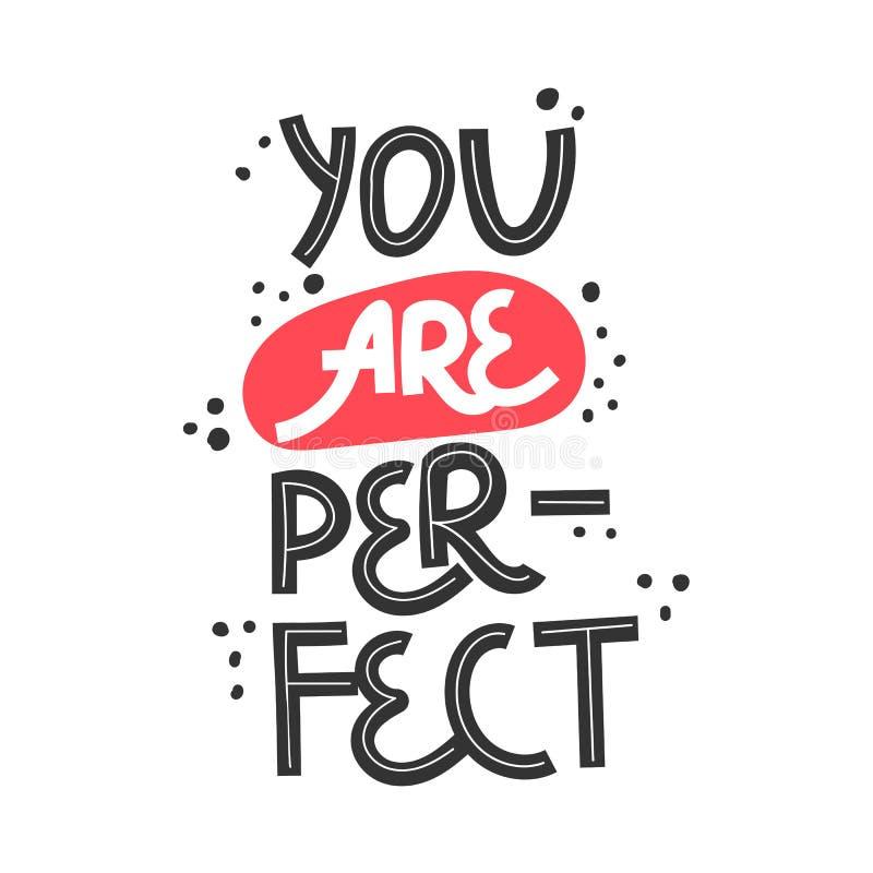 您是完善的 手拉的身体正面字法 海报,T恤杉的等传染媒介例证 E 向量例证