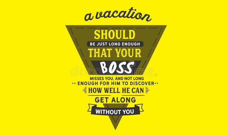 您的上司想念您的一个假期应该公正太久 向量例证