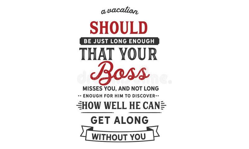 您的上司想念您的一个假期应该公正太久 库存例证