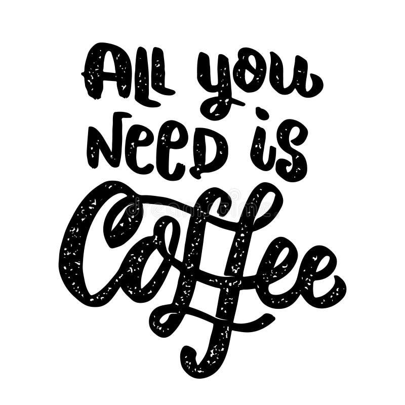 您需要的所有是咖啡 在白色背景隔绝的字法词组 设计海报的,卡片,横幅元素 库存例证