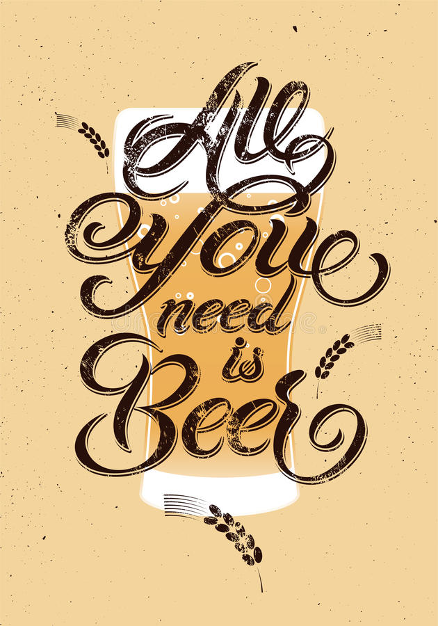 您需要的所有是啤酒 葡萄酒书法难看的东西啤酒设计 也corel凹道例证向量 向量例证