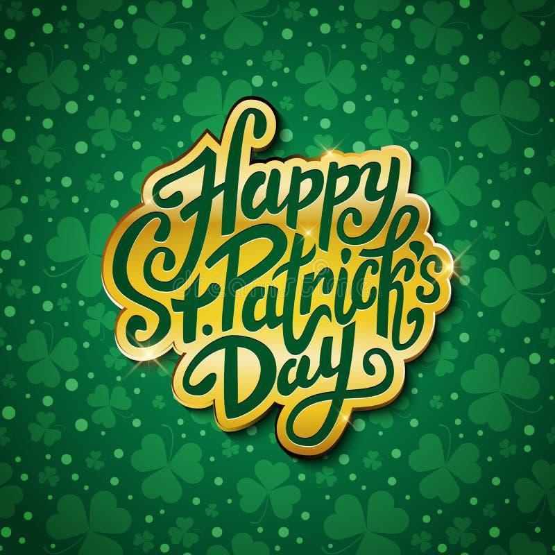 愉快的圣帕特里克的天手写的消息,刷子在金子的笔字法在绿色三叶草背景明信片,传染媒介 皇族释放例证