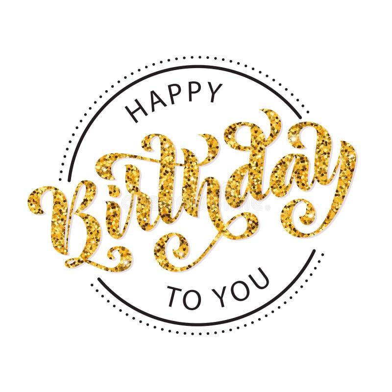 愉快的生日对您 手拉的封缄信片 现代刷子书法传染媒介例证 金子闪烁文本 皇族释放例证