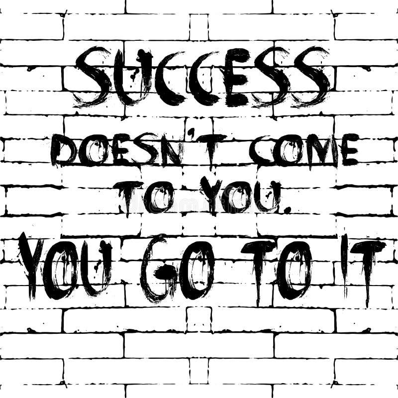 成功不来到您 您去它 传染媒介刺激词组 在诱导文本上写字,词 难看的东西砖墙黑色 库存例证