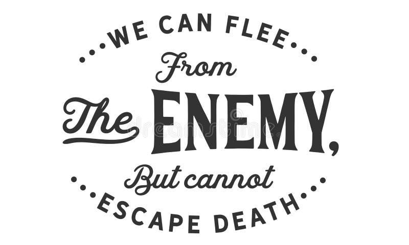 我们从敌人出逃,但是不可能逃脱死亡 皇族释放例证