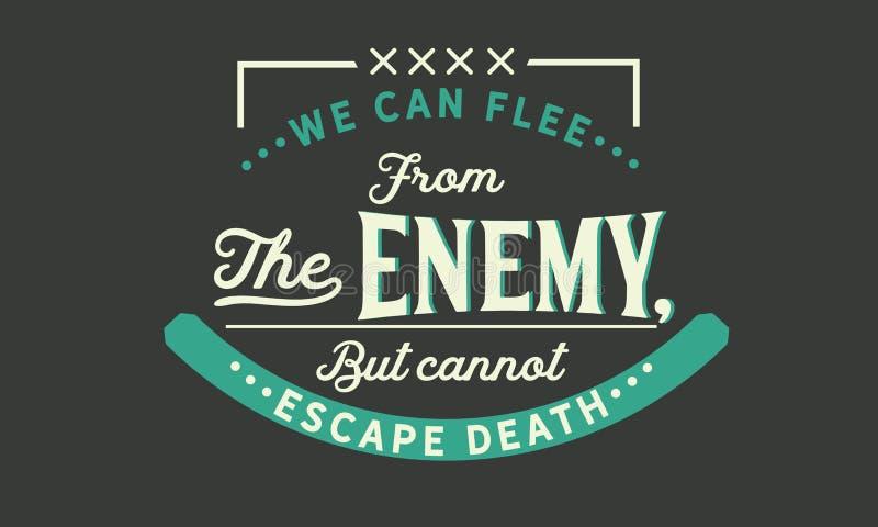 我们从敌人出逃,但是不可能逃脱死亡 库存例证