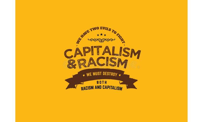 我们有与两种的罪恶我们必须毁坏种族主义和资本主义的资本主义和种族主义战斗 皇族释放例证