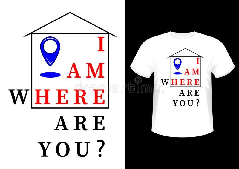 我在这里,时髦的时兴的设计口号、标志、商标、图表和印刷品在T恤杉 库存例证