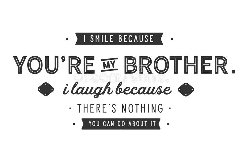 我微笑,因为您关于我的兄弟的` 向量例证