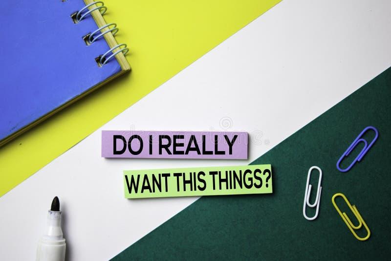 我是否真想要这件事?在稠粘的笔记的文本与办公桌概念 免版税图库摄影