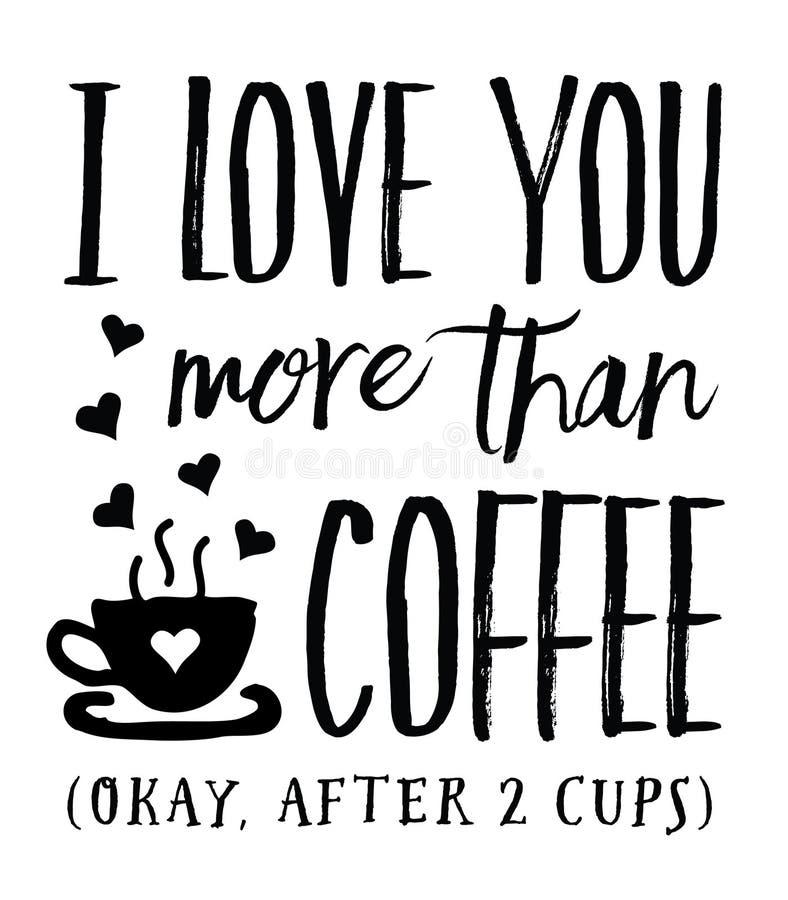 我爱你更多比咖啡Okay,在2杯以后 向量例证