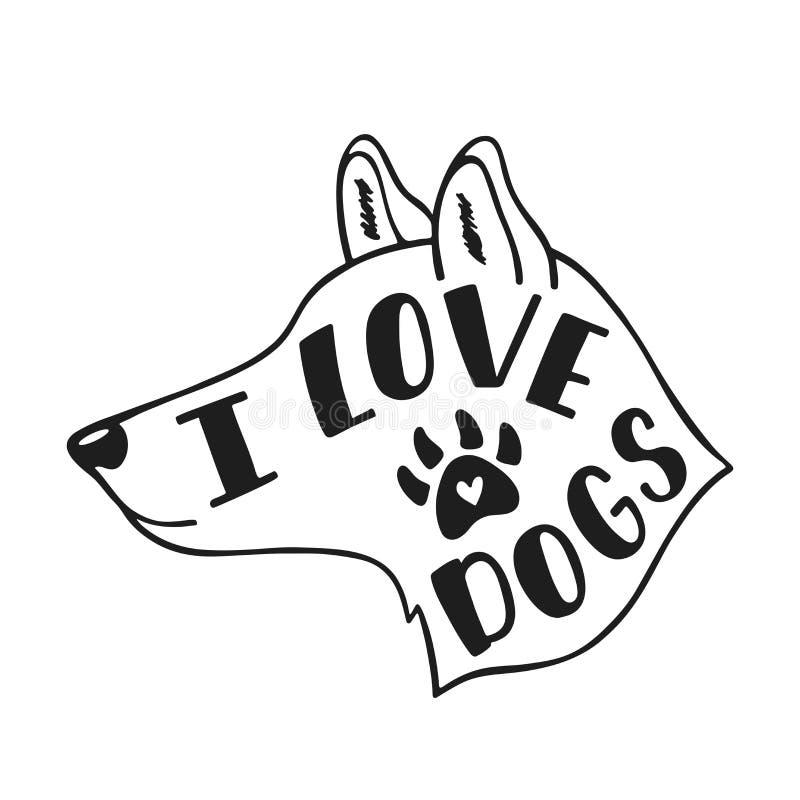 我爱的狗 关于狗的手写的激动人心的行情 印刷术书信设计 黑白传染媒介例证EPS 10 皇族释放例证