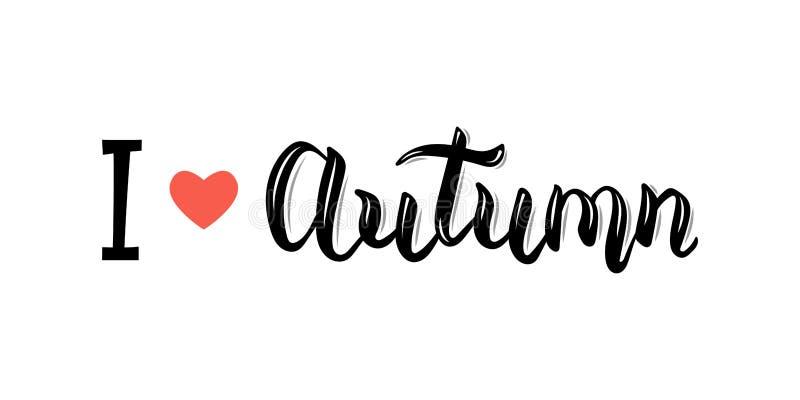 我爱的秋天 时髦手字法行情、时尚图表、艺术印刷品海报的和贺卡设计 库存例证
