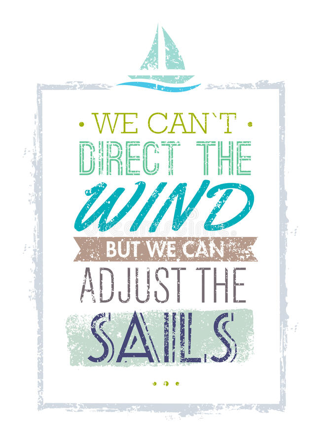 我们不可能指挥风,但是我们可以调整风帆刺激行情 创造性的传染媒介印刷术概念 库存例证
