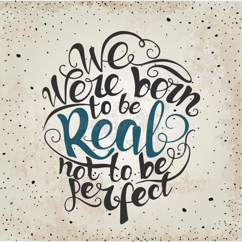 我们出生是真正的没有完善 报价 库存例证
