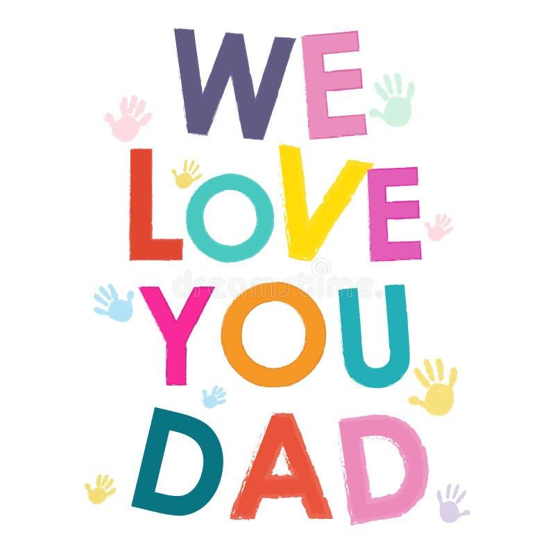 我们爱您爸爸愉快的父亲节卡片 皇族释放例证
