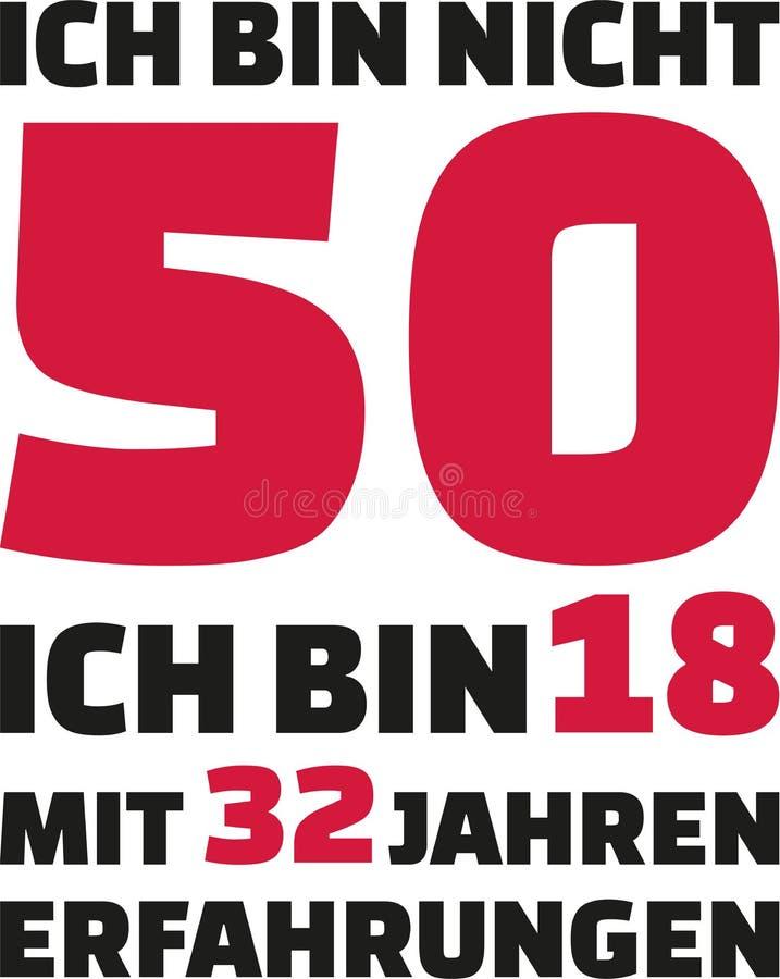 我` m没有50, I ` m 18与32年经验-第50生日德语 库存例证