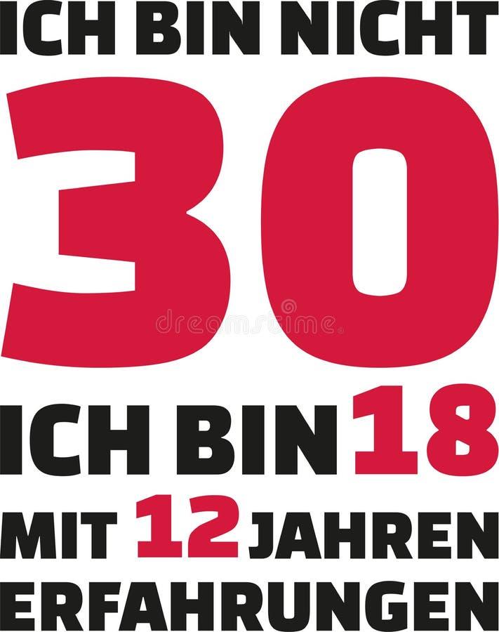 我` m没有30, I ` m 18与12年经验-第30生日德语 库存例证