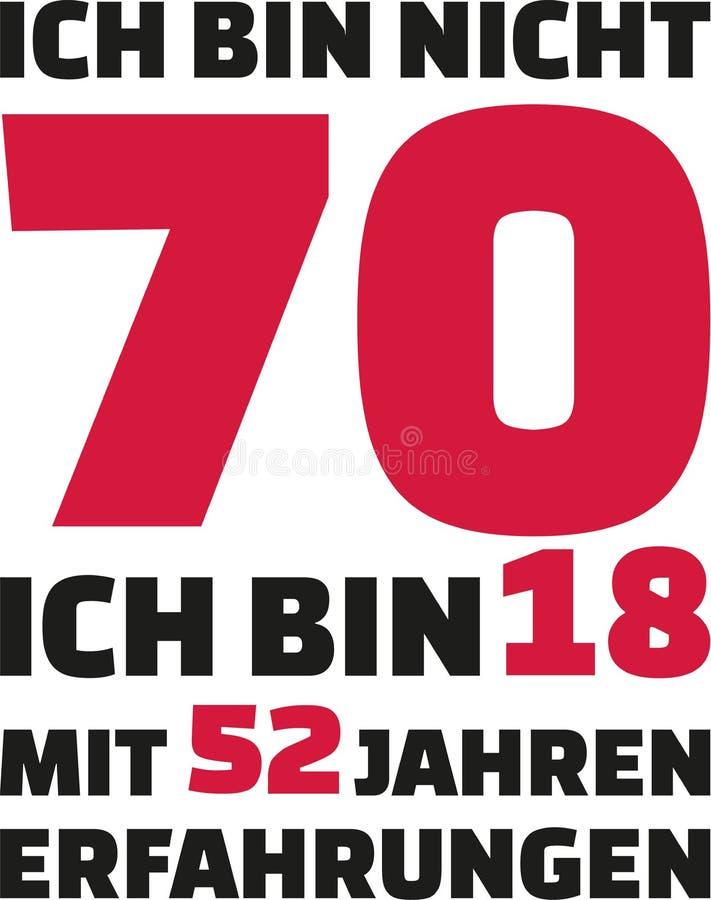 我` m没有70, I ` m 18与52年经验-第70生日德语 皇族释放例证