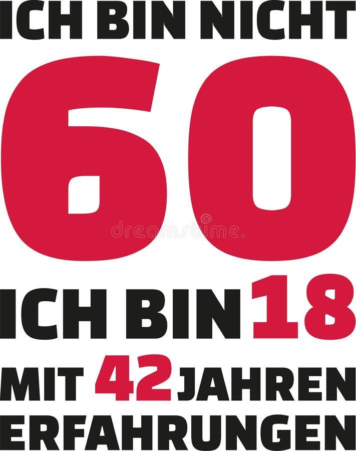 我` m没有60, I ` m 18与42年经验-第60生日德语 皇族释放例证