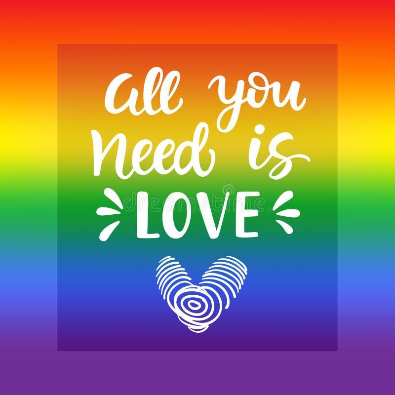 所有爱需要您 与手书面字法的同性恋自豪日口号在彩虹光谱旗子背景 库存例证