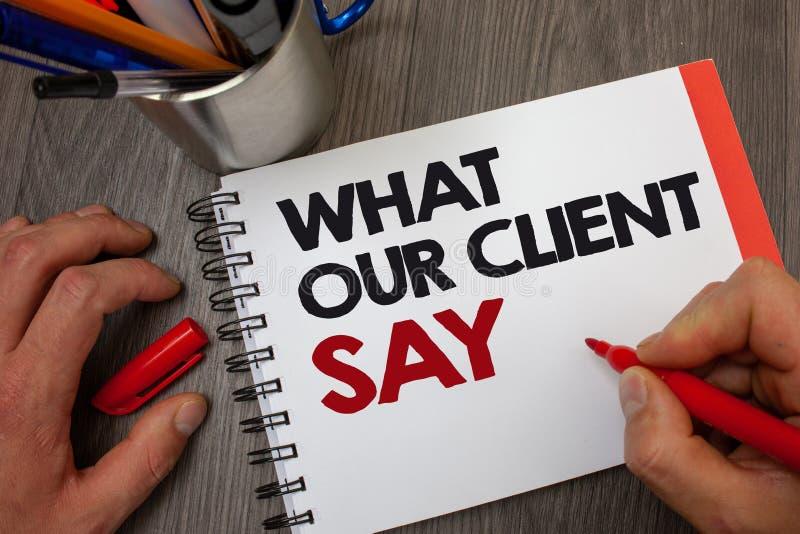 手写文本什么我们的客户说 概念意思用户反映或观点关于产品服务笔记薄笔信息 库存照片
