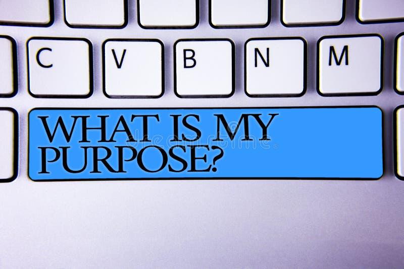 手写文本什么是我的目的问题 蓝色概念意思方向重要性法眼反射按字母顺序的按钮 免版税库存图片