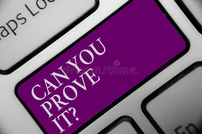 手写文本可能您证明它问 概念意思要求某人证据或认同法院键盘按钮击中了钥匙 免版税库存图片