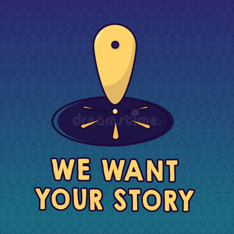 手写文本我们想要您的故事 概念意思告诉我们某事关于您的生活史的一次瞥见 皇族释放例证
