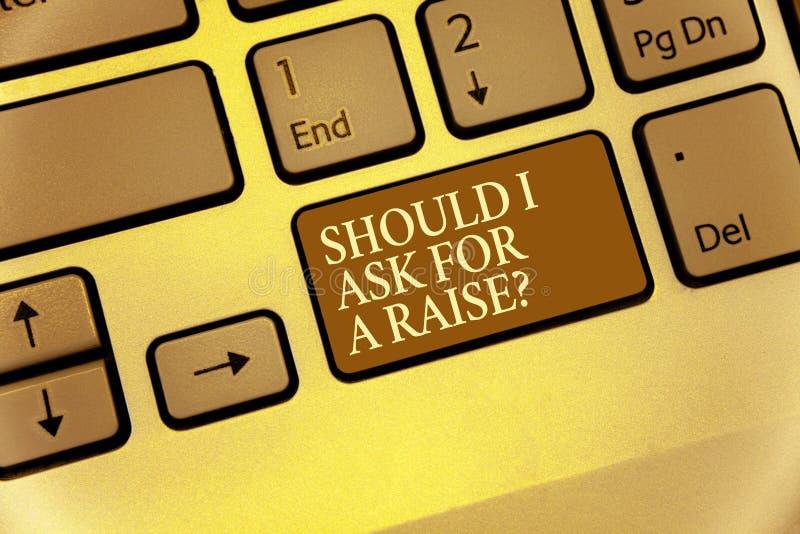 手写文本文字如果我请求培养问题 在您的月工资的概念意思要求的增量 免版税库存照片