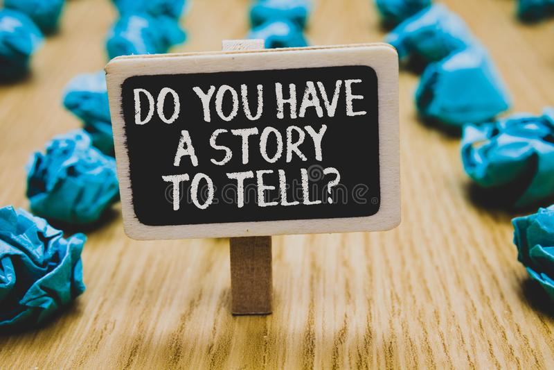 手写文本文字您有告诉一个的故事问题 概念意思讲故事记忆传说经验站立黑 免版税库存图片