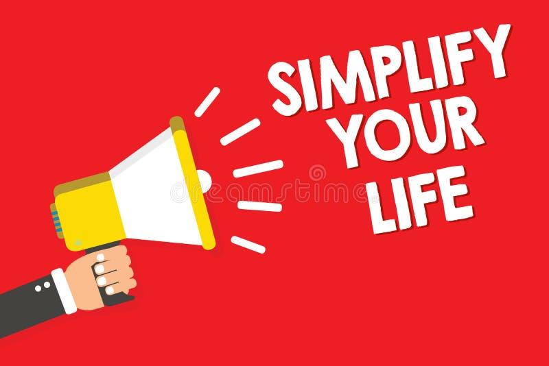 手写文本文字简化您的生活 概念意思处理您的天工作采取容易的方法组织警告公告 皇族释放例证