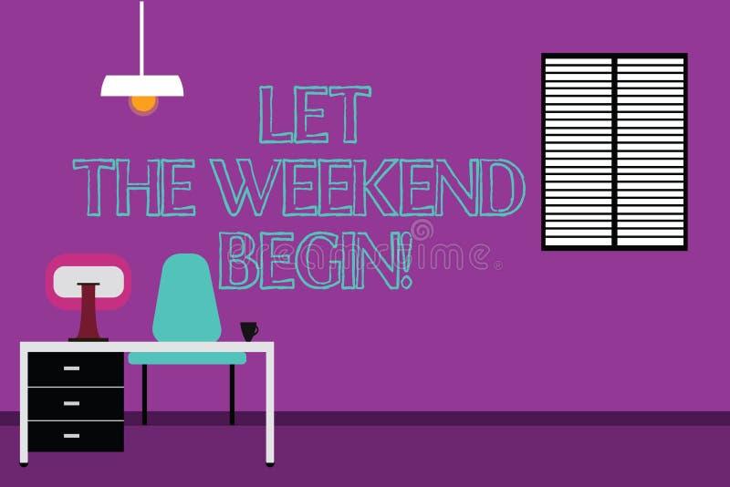 手写文本文字让周末开始 概念星期的结尾的意思开始是快乐的享受工作 皇族释放例证