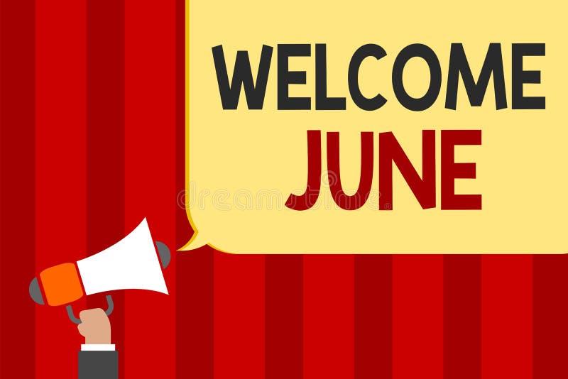 手写文本欢迎6月 概念意思日历第六个月二季度三十几天问候供以人员拿着扩音机卢霍 库存例证