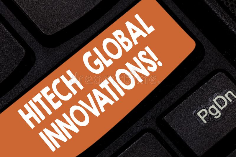 手写文本Hitech全球性创新 概念意思最尖端的涌现的全世界技术键盘键意图 库存图片