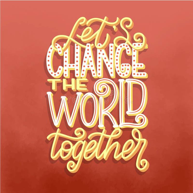 手在上写字的激动人心的印刷术海报-一起让` s变动世界 诱导字法行情 库存例证