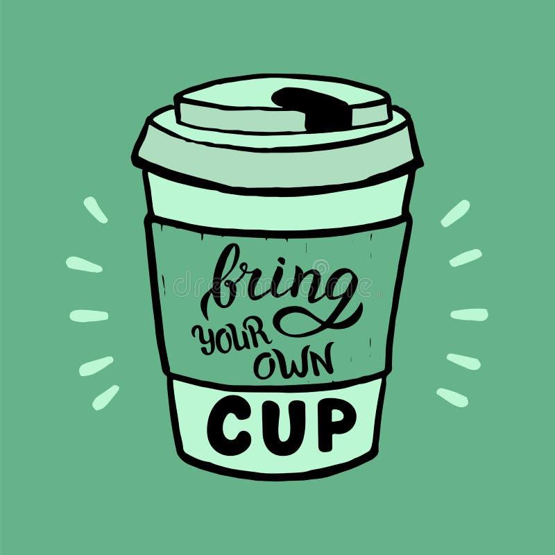 手拉带来您自己的杯子海报 环境友好的咖啡馆横幅的现代在上写字的行情 向量例证