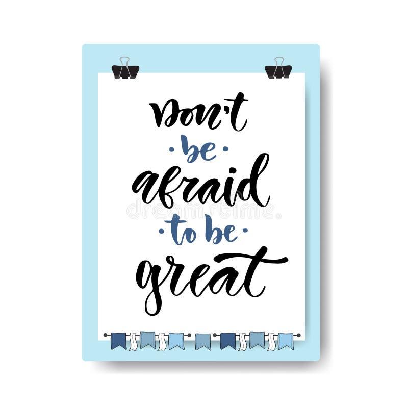 手拉的传染媒介字法 不要害怕是伟大的 在剪贴板背景的诱导现代书法 激动人心 向量例证
