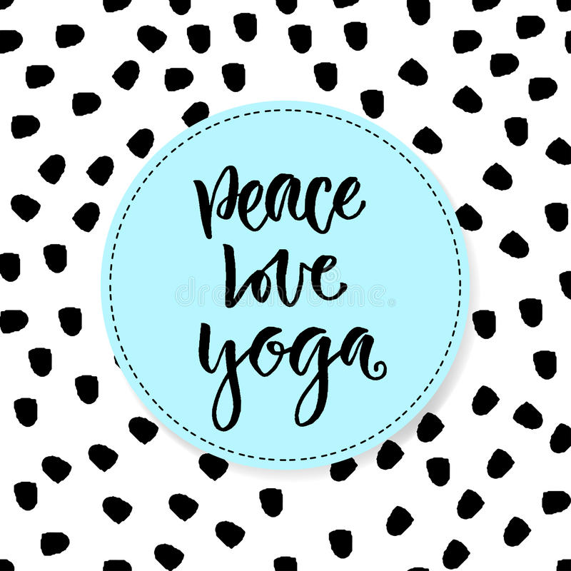 手拉的传染媒介字法 和平爱瑜伽 诱导现代书法 海报和象的激动人心的词组 向量例证