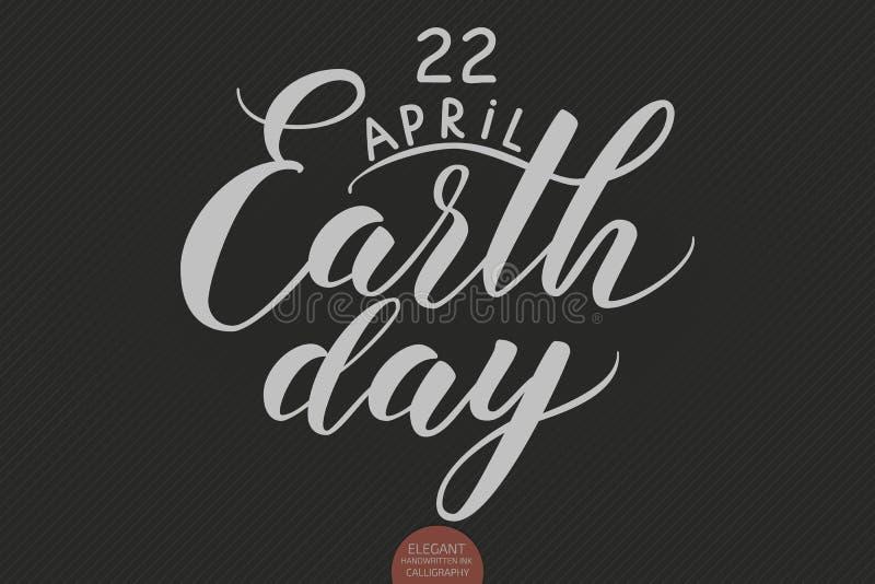 手拉的字法4月22日世界地球日 典雅的现代手写的书法 传染媒介墨水例证 向量例证