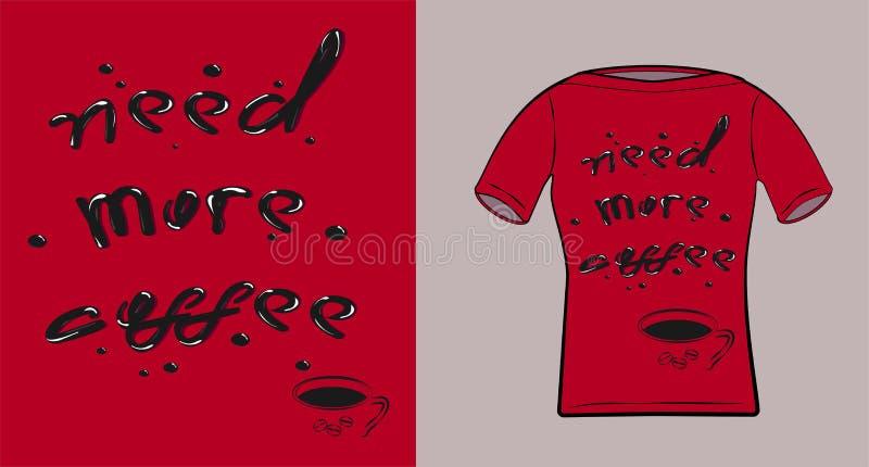 手拉的字法 需要更多咖啡-服装的题字在衬衣,hoody,内部咖啡馆 浓咖啡杯子 向量例证