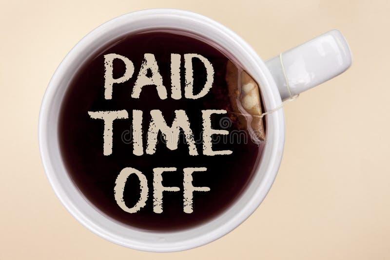 把有偿的时间描写的手写文本描写 概念与充分的在茶写的付款作为假期休息的愈合的意思假期  库存照片