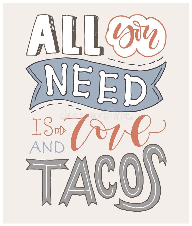 报价 您需要的所有是爱和炸玉米饼 手拉的字法海报 对贺卡,情人节,婚礼,海报,印刷品或 向量例证