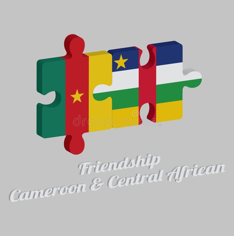 拼图喀麦隆旗子和中非旗子3D与文本:友谊喀麦隆&中非 r 库存例证