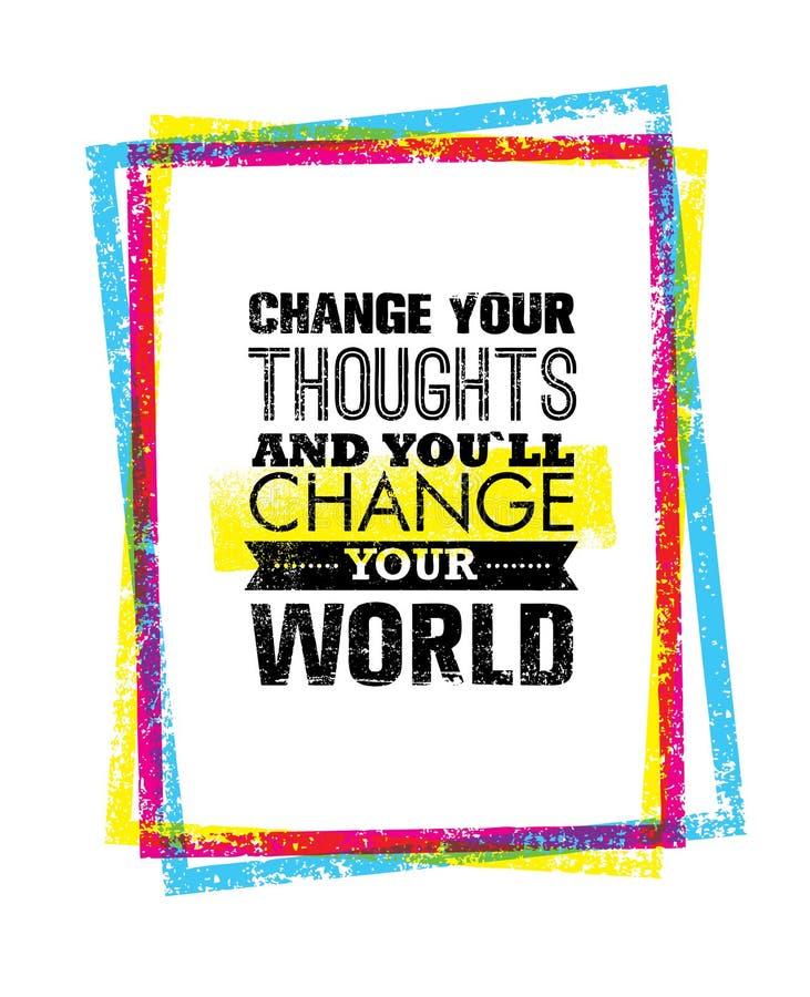 改变您的想法,并且您将改变您的世界刺激行情 创造性的传染媒介印刷术概念 库存例证