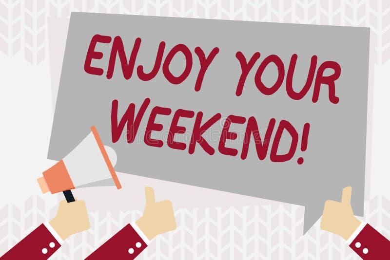 文本标志陈列享受您的周末 祝愿某人的概念性照片好的事将发生在假日手 库存例证