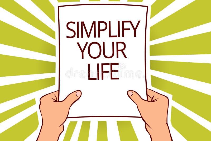 文本标志陈列简化您的生活 概念性照片处理您的天工作采取容易的方法组织纸页资本reportin 库存例证